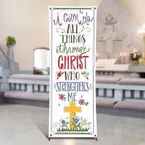 Scripture Series I Can Do All Things Through Christ  X-Stand Church Banner
