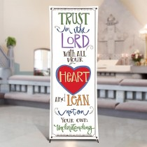 Scripture Series Trust in the Lord with All Your Heart X-Stand Church Banner